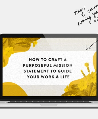 How to Craft a Purposeful Mission Statement to Guide Your Work & Life + Special Anouncement!