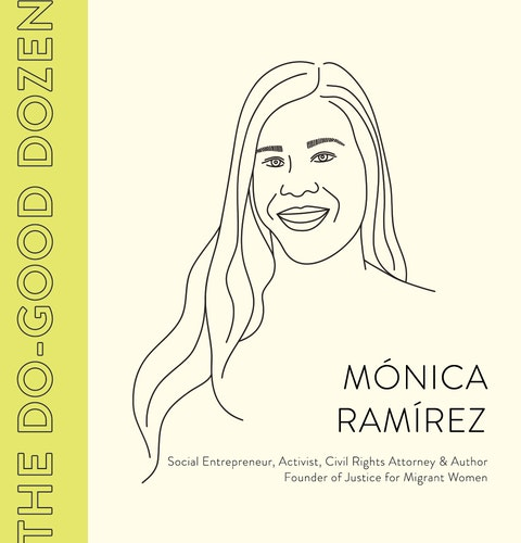 Meet the Activist Making Waves Fighting for the Justice of Women at Work: Social Entrepreneur & Do-Good Dozen Winner Mónica Ramírez