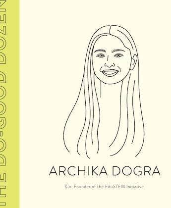 The 17-Year-Old Making STEM More Inclusive of Girls & Minorities: Meet Do-Good Dozen Winner Archika Dogra
